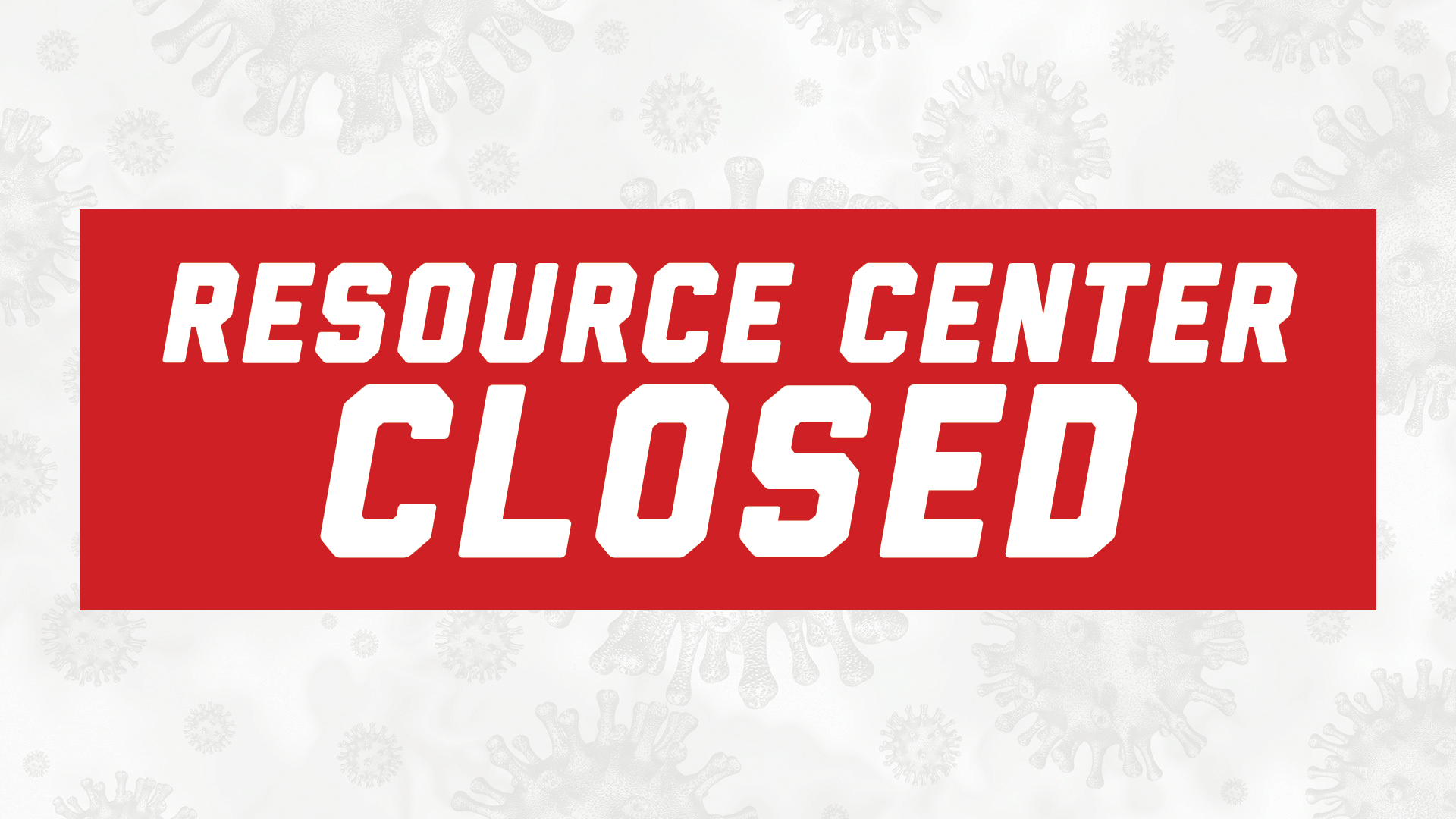 Resource Center Closed